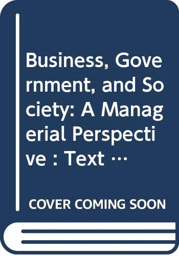 Business, Government, and Society: A Managerial Perspective: George A. Steiner,