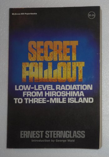 9780070612426: Secret Fallout: Low Level Radiation from Hiroshima to Three Mile Island
