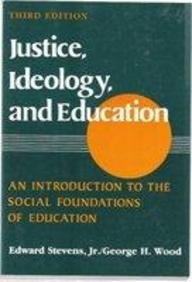 9780070612693: Justice, Ideology, and Education: An Introduction to the Social Foundations of Education