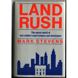 Land Rush: The Secret World of Real Estate's Super Brokers and Developers