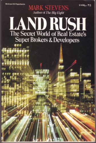 9780070612747: Land Rush: The Secret World of Real Estate's Super Brokers & Developers