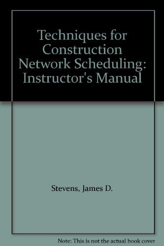 9780070612921: Techniques for Construction Network Scheduling: Instructor's Manual