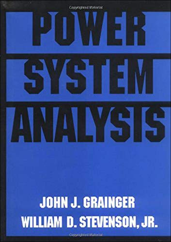 Power System Analysis by Grainger, 1e: Grainger