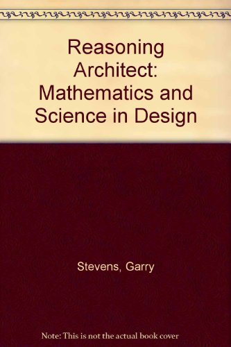 9780070613911: Reasoning Architect: Mathematics and Science in Design