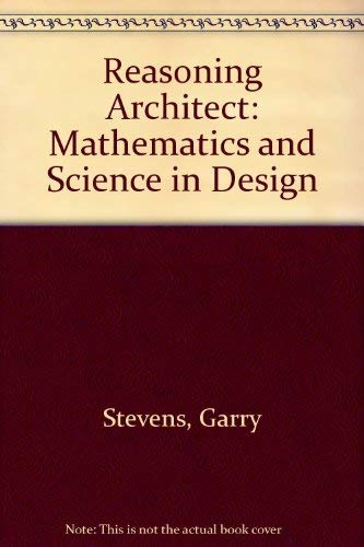 9780070613966: The Reasoning Architect: Mathematics and Science in Design