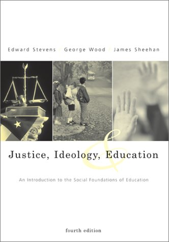 Justice, Ideology, and Education With Powerweb: An: Edward, Jr Stevens,