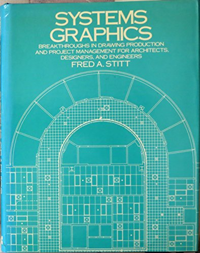 Systems Graphics: Breakthroughs in Drawing Production and: Fred A. Stitt