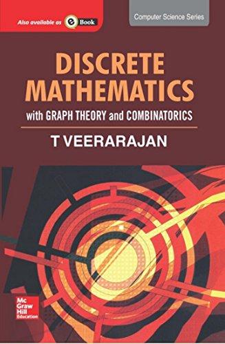 Discrete Mathematics: with Graph Theory and Combinatorics: T Veerarajan
