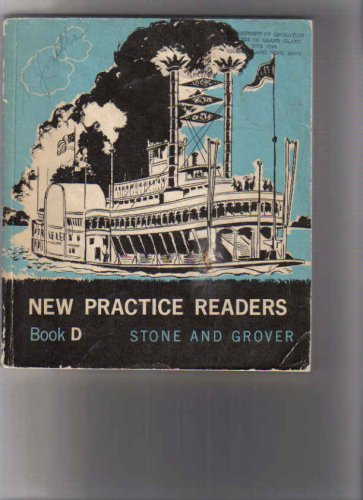 New Practice Readers (Book D): Stone, Clarence R. & Grover, Charles C., Illustrat