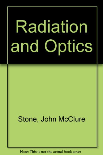 9780070617155: Radiation and Optics; an Introduction to the Classical Theory