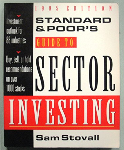 9780070617179: Standard & Poor's Guide to Sector Investing 1995