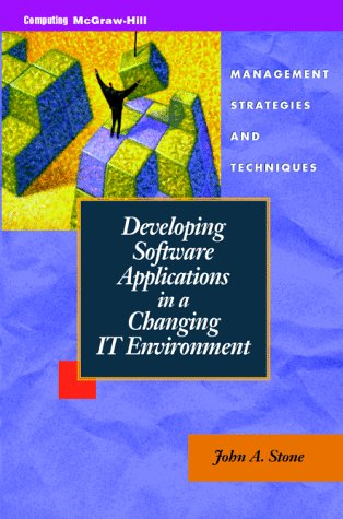 9780070617193: Developing Software Applications in a Changing IT Environment: Management Strategies and Techniques