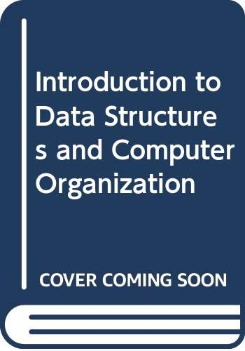 Introduction to Data Structures and Computer Organization: Harold S. Stone
