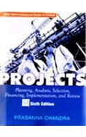9780070617292: PROJECTS: Planning, Analysis, Selection, Financing, Implementation And Review, 6/e