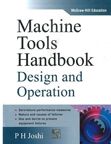Machine Tools Handbook: Design and Operation: P.H. Joshi