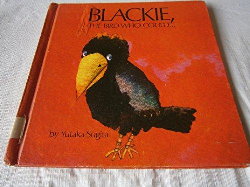 Blackie, the bird who could!: Yutaka Sugita