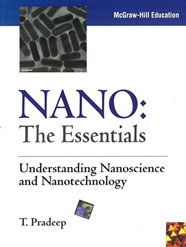 NANO: The Essentials: Understanding Nanoscience and Nanotechnology: T. Pradeep