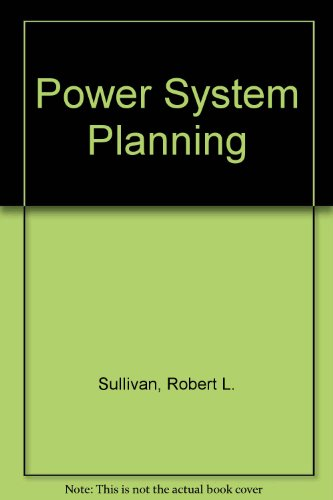 Power System Planning: Sullivan, Robert L.