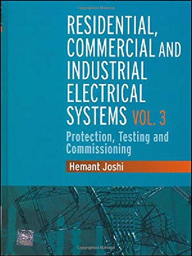 9780070620988: Residential, Commercial and Industrial Electrical Systems : Volume 3 - Protection, Testing and Commissioning