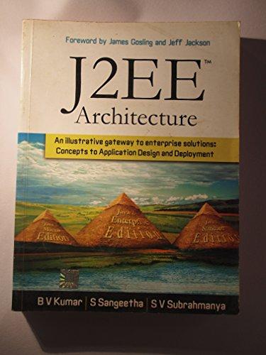 J2EE Architecture (With a companion CD): B.V. Kumar,S. Sangeetha,S.V. Subrahmanya