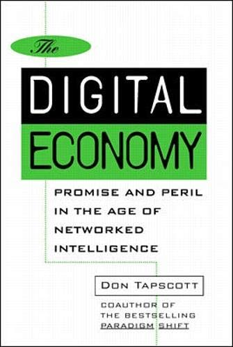 9780070622005: The Digital Economy: Promise and Peril in the Age of Networked Intelligtence