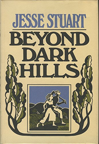 Beyond dark hills,: A personal story (Signed): Stuart, Jesse