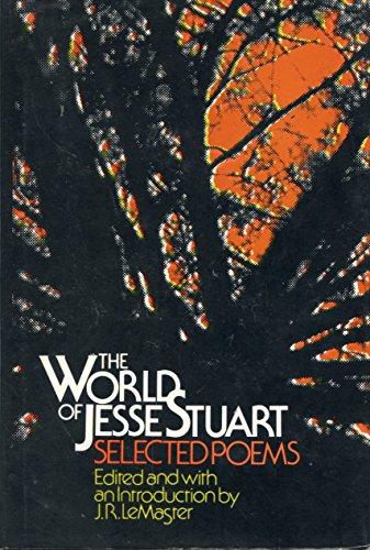 The world of Jesse Stuart: Selected poems: Jesse Stuart