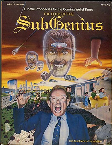"""The Book of the SubGenius : being the divine wisdom, guidance, and prophecy of J.R. """"Bob""""..."""