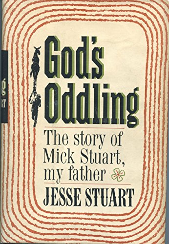 God's Oddling the Story of Mitch Stuart, My Father: Stuart, J.