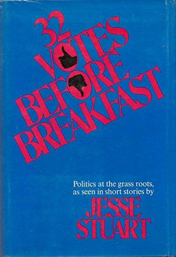 32 VOTES BEFORE BREAKFAST: Politics at the: Stuart, Jesse