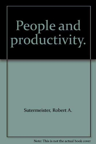 People and productivity.: Sutermeister, Robert A.