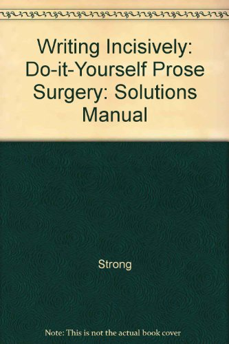 9780070624115: Writing Incisively: Do-it-Yourself Prose Surgery: Solutions Manual