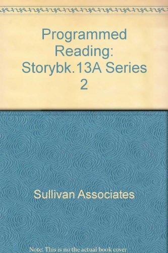 Programmed Reading: Storybk.13A Series 2: Sullivan Associates