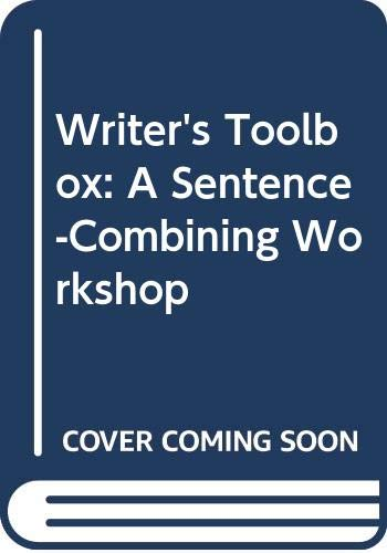 Writer's Toolbox: A Sentence-Combining Workshop (9780070625624) by William Strong