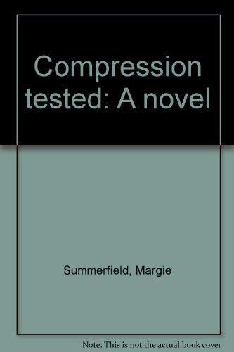 9780070625730: Compression tested: A novel