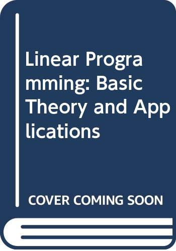 Linear Programming: Basic Theory and Applications (McGraw-Hill: Leonard W. Swanson