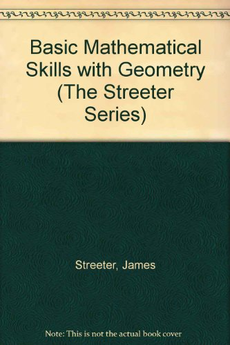 9780070625952: Basic Mathematical Skills With Geometry (The Streeter Series)