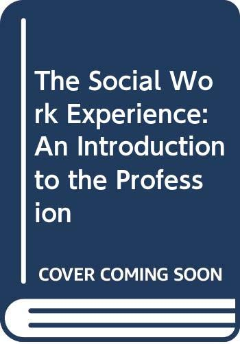 9780070626089: The Social Work Experience: An Introduction to the Profession