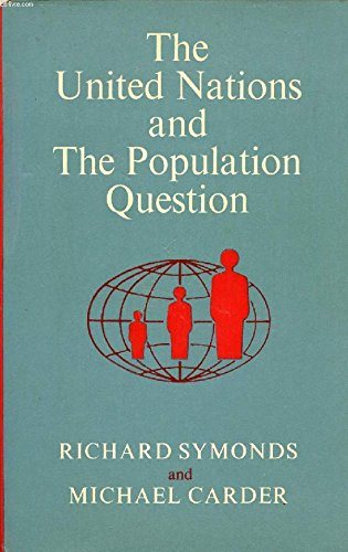 The United Nations and the Population Question, 1945-1970