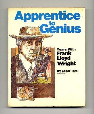 Apprentice to Genius: Years with Frank Lloyd: Edgar Tafel