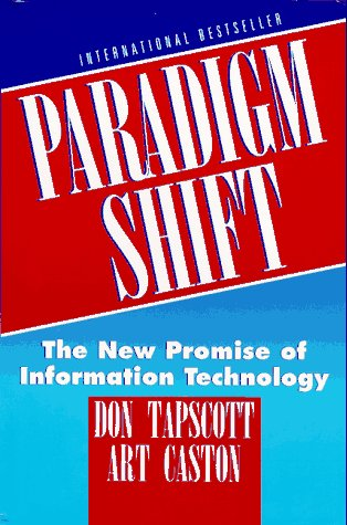 Paradigm Shift : The New Promise Of Information Technology * Signed *