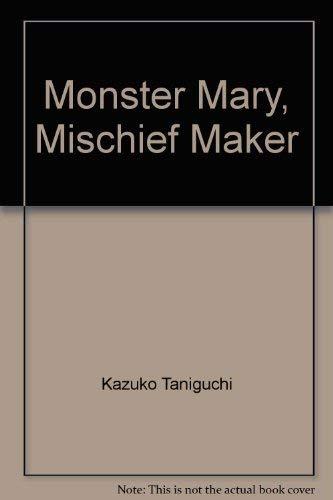 Monster Mary, Mischief Maker: Kazuko Taniguchi
