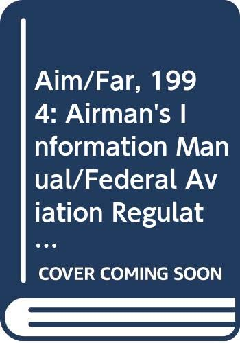 9780070628724: Aim/Far, 1994: Airman's Information Manual/Federal Aviation Regulations