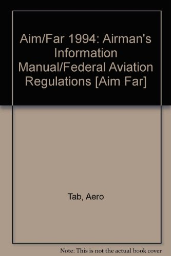 9780070628731: Aim/Far 1994: Airman's Information Manual/Federal Aviation Regulations