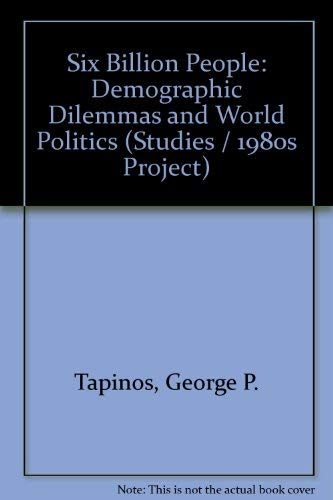 9780070628762: Six Billion People: Demographic Dilemmas and World Politics (Studies / 1980s Project)