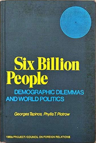 Six billion people: demographic dilemmas and world politics: TAPINOS, George & PIOTROW, Phyllis T.