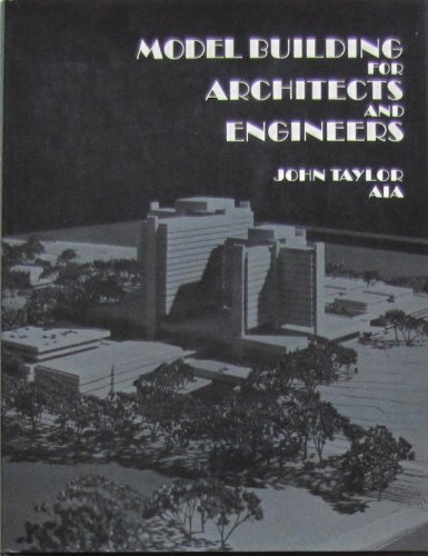 Model Building for Architects and Engineers: Taylor, John R.