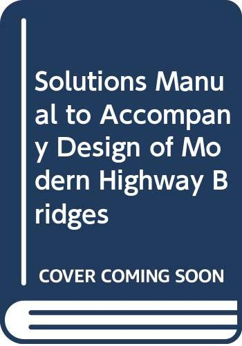 9780070629981: Solutions Manual to Accompany Design of Modern Highway Bridges