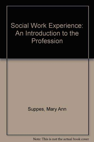 9780070630949: The Social Work Experience: An Introduction to the Profession and Its Relationship to Social Welfare Policy