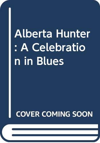 9780070631724: Alberta Hunter: A Celebration in Blues